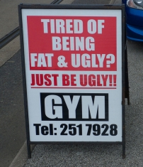 Fat and ugly?