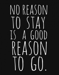 No reason to stay?