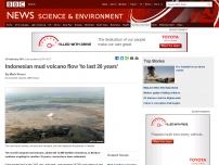 Indonesian mud volcano flow 'to last 26 years'
